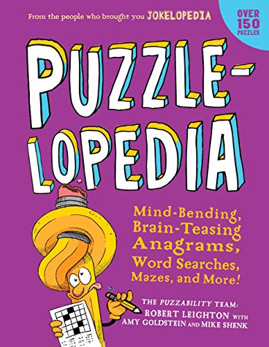 Puzzlelopedia: Mind-Bending, Brain-Teasing Word Games, Picture Puzzles, Mazes, and More!