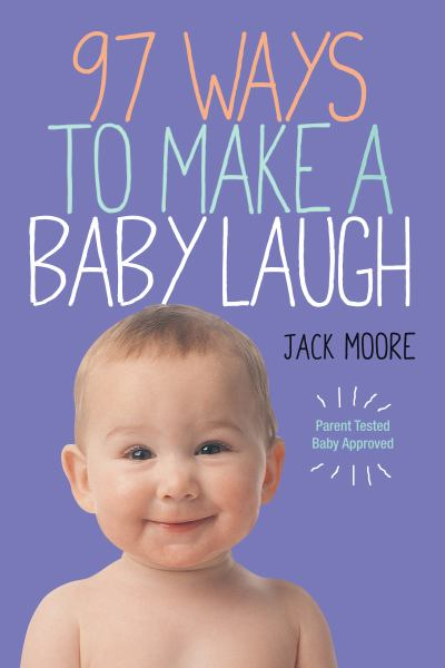 97 Ways to Make a Baby Laugh
