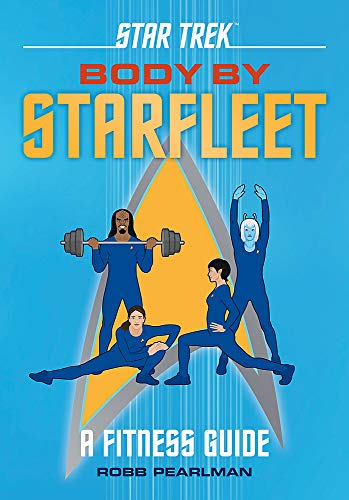 Body by Starflee: A Fitness Guide (Star Trek)