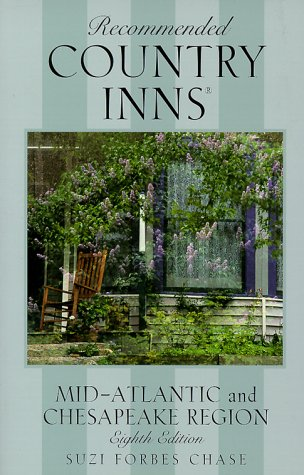 Recommended Country Inns the Mid-Atlantic and Chesapeake Region (8th Ed)