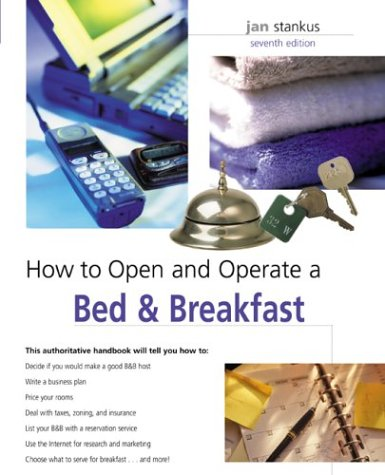 How to Open and Operate a Bed & Breakfast (7th Edition)