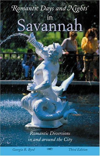 Romantic Days and Nights in Savannah (3rd Edition)