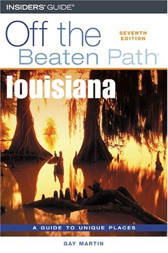 Louisiana (Off the Beaten Path, Seventh Edition)