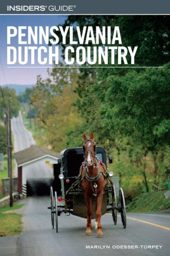 Pennsylvania Dutch Country (Insiders' Guide)