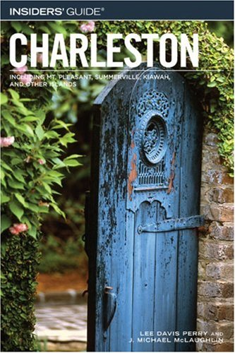 Insiders' Guide to Charleston, 11th Edition (Insiders' Guide)