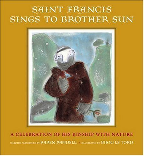Saint Francis Sings To Brother Sun