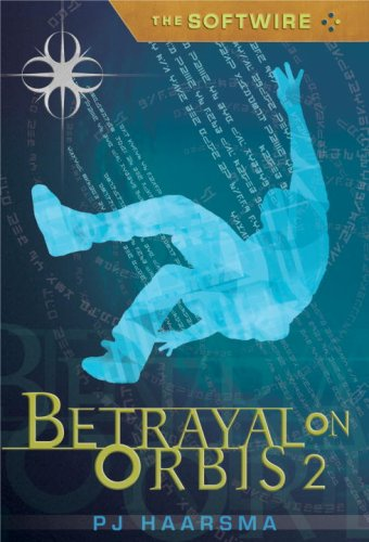 Betrayal On Orbis 2 (Softwire #2)