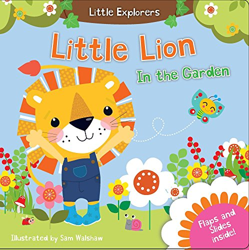 Little Lion in the Garden (Little Explorers Series)