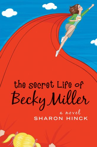The Secret Life of Becky Miller (Becky Miller, Book 1)