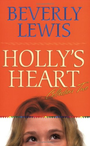 Holly`s Heart (Collection Two)