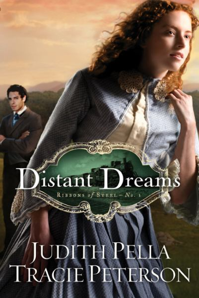 Distant Dreams (Ribbons of Steel, No. 1)