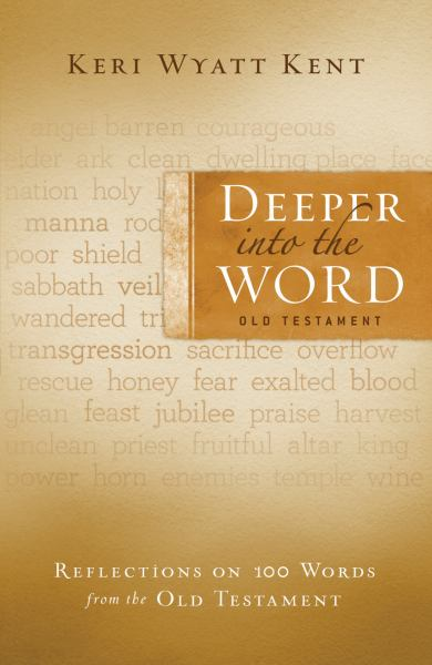 Deeper into the Word: Old Testament