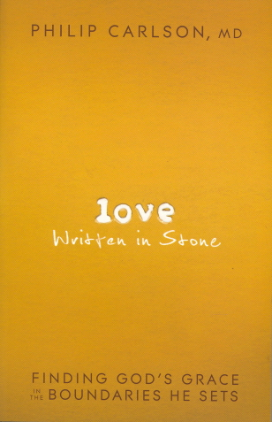 Love Written in Stone: Finding God's Grace in the Boundaries He Sets