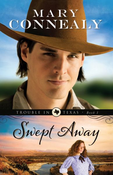 Swept Away (Trouble in Texas, Bk. 1)