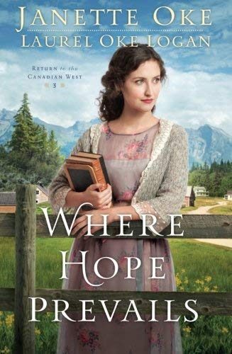 Where Hope Prevails (Return to the Canadian West, Bk. 3)