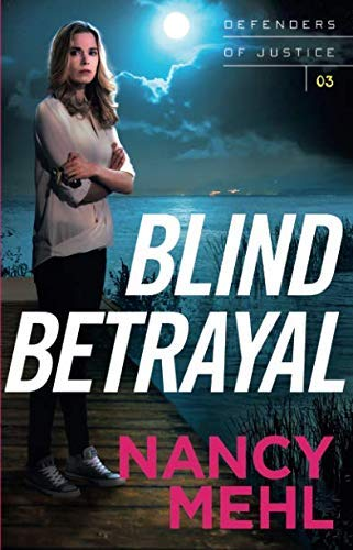 Blind Betrayal (Defenders of Justice, Bk. 3)