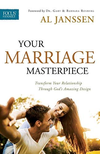 Your Marriage Masterpiece: Transform Your Relationship Through God's Amazing Design (Focus on the Family Marriage)