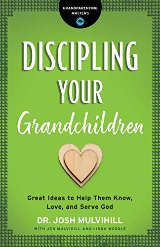 Discipling Your Grandchildren (Grandparenting Matters)