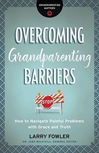 Overcoming Grandparenting Barriers (Grandparenting Matters)