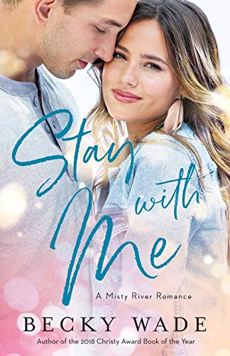 Stay with Me (A Misty River Romance)