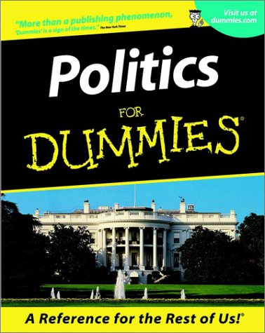 Politics for Dummies (2nd Edition)