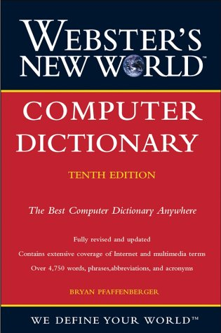 Webster's New World Computer Dictionary (Tenth Edition)