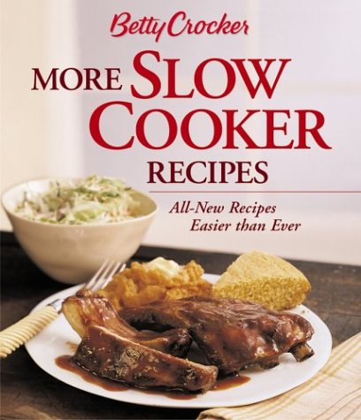 More Slow Cooker Recipes (Betty Crocker)