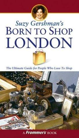 Suzy Gershman's Born to Shop London (11th Edition)