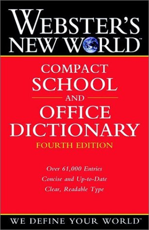 Webster's New World Compact School and Office Dictionary (4th Edition)