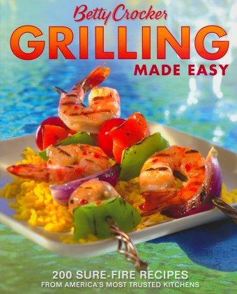 Betty Crocker Grilling Made Easy