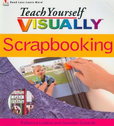 Scrapbooking (Teach Yourself Visually)