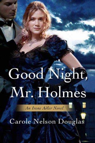 Good Night, Mr. Holmes (An Irene Adler Novel)