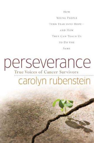 Perseverance : True Voices of Cancer Survivors