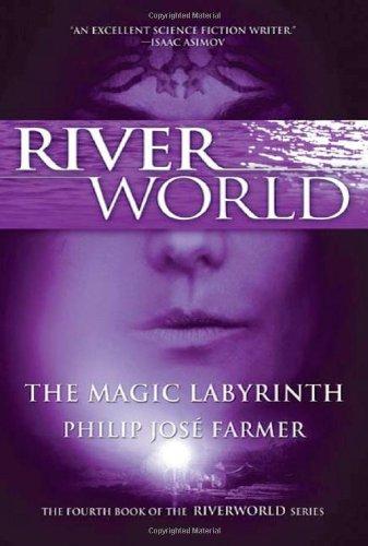 The Magic Labyrinth (Riverworld Series)