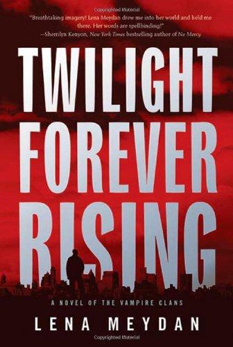 Twilight Forever Rising (Vampire Clan Novels)