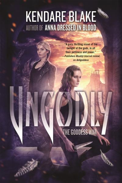 Ungodly (Goddess of War, Bk 3)