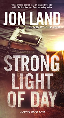 Strong Light of Day (Caitlin Strong Novels, Bk. 7)