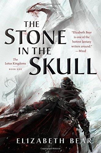The Stone in the Skull (The Lotus Kingdoms, Bk. 1)