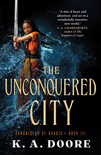 Unconquered City (Chronicles of Ghadid, Bk. 3)