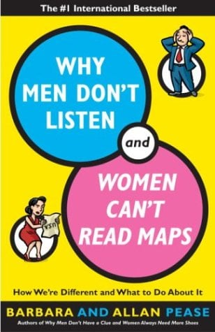 Why Men Don't Listen & Women Can't Read Maps