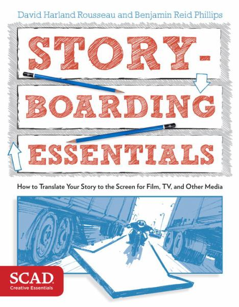 Storyboarding Essentials: (How to Translate Your Story to the Screen for Film, TV, and Other Media (SCAD Creative Essentials)