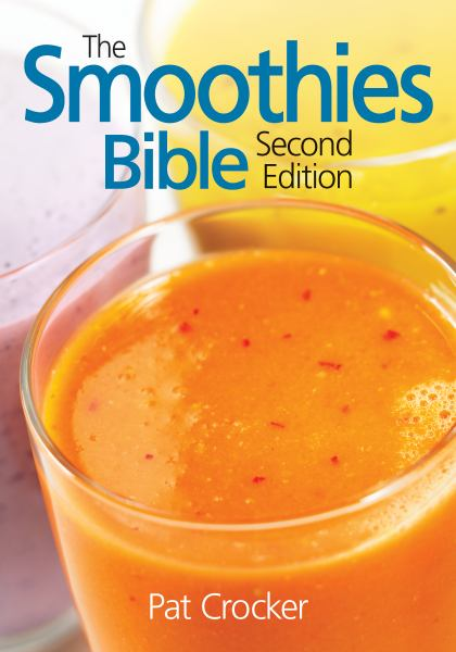 The Smoothies Bible (2nd Edition)