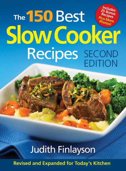The 150 Best Slow Cooker Recipes (2nd Edition)