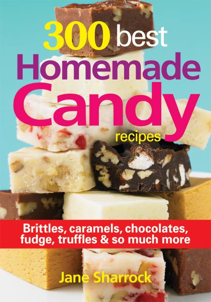 300 Best Homemade Candy Recipes
