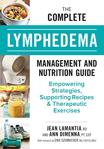 The Complete Lymphedema Management and Nutrition Guide