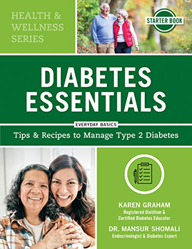 Diabetes Essentials: Tips and Recipes to Manage Type 2 Diabetes (Health and Wellness)