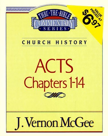 Acts Chapters 1-14  (Thru the Bible Commentary Series, Volume 40)