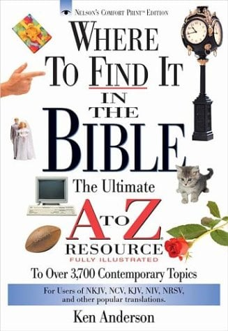 Where to Find It in the Bible (Nelson's A to Z)
