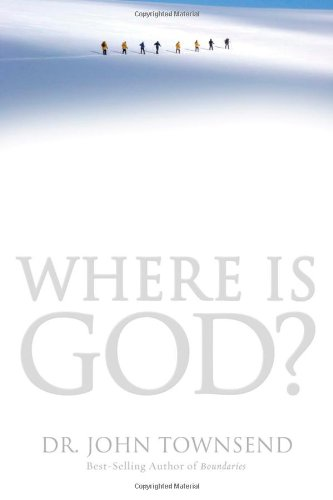 Where Is God?: Finding His Presence, Purpose and Power in Difficult Times