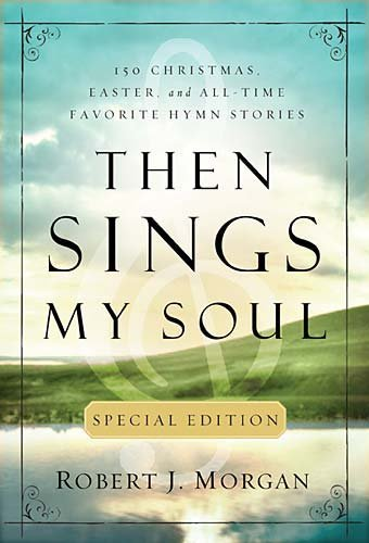 Then Sings My Soul (Special Edition)
